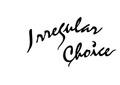 Irregular choice
